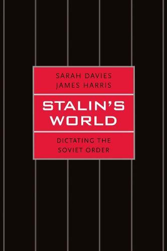 Stalin's World: Dictating the Soviet Order (Hardback)