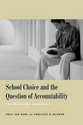 School Choice and the Question of Accountability: The Milwaukee Experience (Paperback)