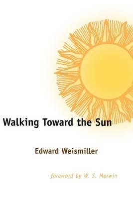 Walking Toward the Sun (Paperback)