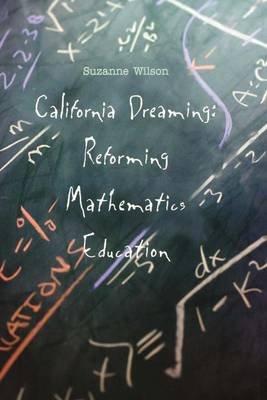 California Dreaming: Reforming Mathematics Education (Paperback)
