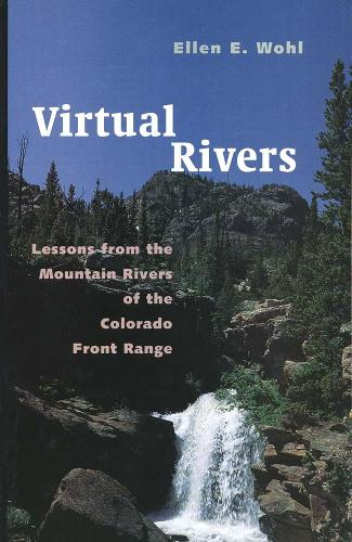Virtual Rivers: Lessons from the Mountain Rivers of the Colorado Front Range (Paperback)