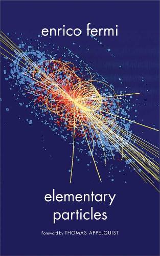 Elementary Particles - The Silliman Memorial Lectures Series (Paperback)