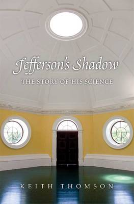 Jefferson's Shadow: The Story of His Science (Hardback)