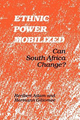 Ethnic Power Mobilized: Can South Africa Change? (Paperback)