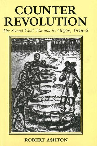 Counter-Revolution: The Second Civil War and Its Origins, 1646-8 (Paperback)