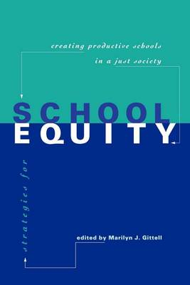Strategies for School Equity: Creating Productive Schools in a Just Society (Paperback)