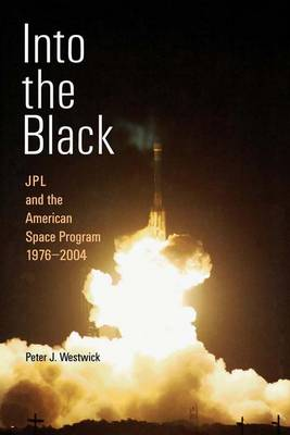 Into the Black: JPL and the American Space Program, 1976-2004 (Paperback)