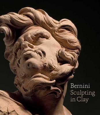 Bernini: Sculpting in Clay - Metropolitan Museum of Art (Hardback)