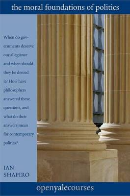 The Moral Foundations of Politics - The Open Yale Courses (Paperback)