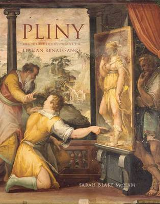 "Pliny and the Artistic Culture of the Italian Renaissance: The Legacy of the ""Natural History"" (Hardback)"