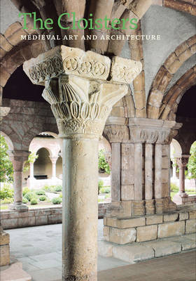 The Cloisters: Medieval Art and Architecture, Revised and Updated Edition (Paperback)