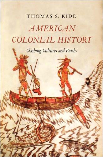 American Colonial History: Clashing Cultures and Faiths (Paperback)