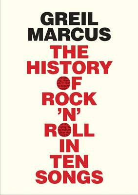 The History of Rock 'n' Roll in Ten Songs (Hardback)