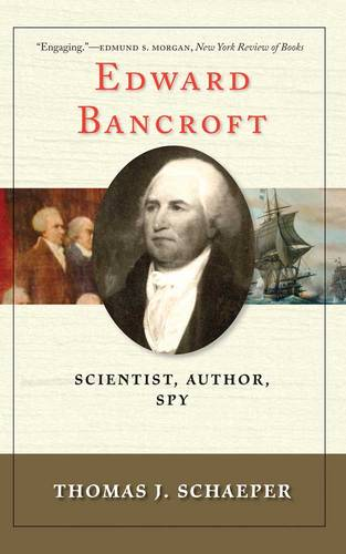 Edward Bancroft: Scientist, Author, Spy (Paperback)