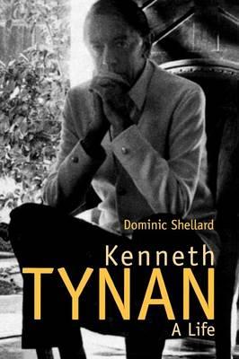 Kenneth Tynan: A Life (Paperback)