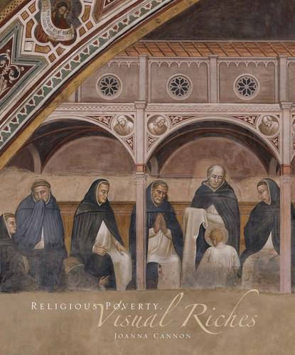 Religious Poverty, Visual Riches: Art in the Dominican Churches of Central Italy in the Thirteenth and Fourteenth Centuries (Hardback)