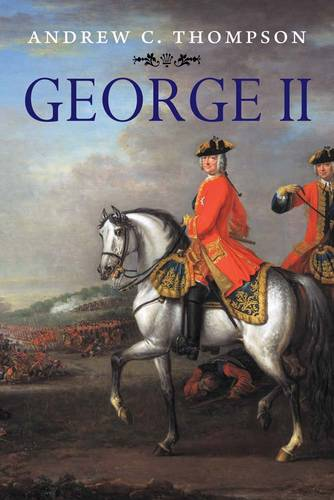 George II: King and Elector - The English Monarchs Series (Paperback)