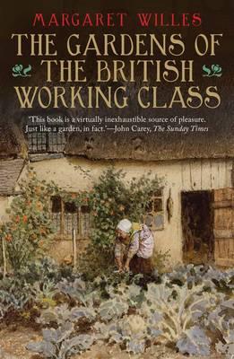 The Gardens of the British Working Class (Hardback)