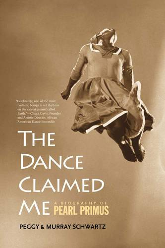The Dance Claimed Me: A Biography of Pearl Primus (Paperback)