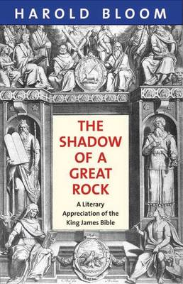 The Shadow of a Great Rock: A Literary Appreciation of the King James Bible (Paperback)