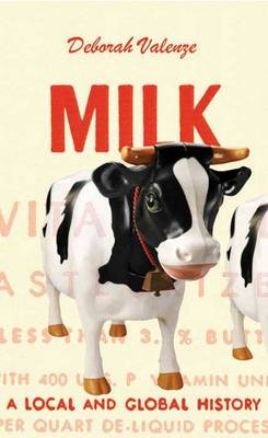 Milk: A Local and Global History (Paperback)