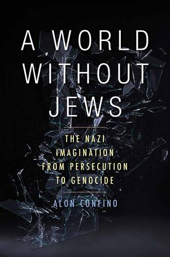 A World Without Jews: The Nazi Imagination from Persecution to Genocide (Hardback)