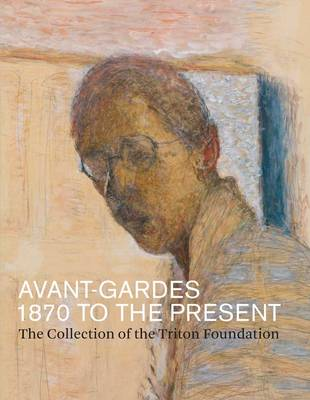 Avant-Gardes, 1870-1970: The Triton Collection - Mercatorfonds (Hardback)
