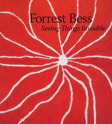Forrest Bess: Seeing Things Invisible (Hardback)