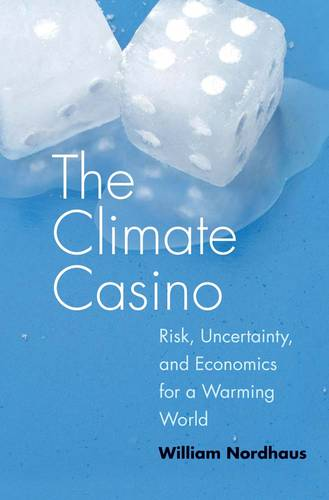 Climate Casino: Risk, Uncertainty, and Economics for a Warming World (Hardback)