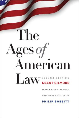 The Ages of American Law: Second Edition - The Storrs Lectures (Paperback)