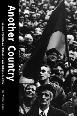 Another Country: German Intellectuals, Unification, and National Identity (Paperback)