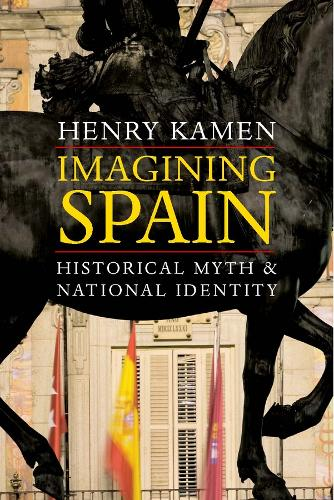 Imagining Spain: Historical Myth and National Identity (Paperback)