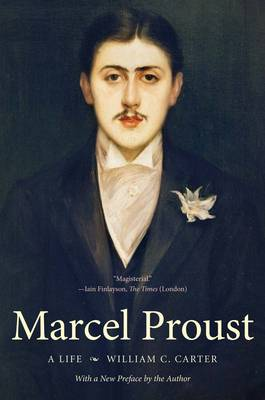 Marcel Proust: A Life, with a New Preface by the Author - Henry McBride Series in Modernism and Modernity (Paperback)