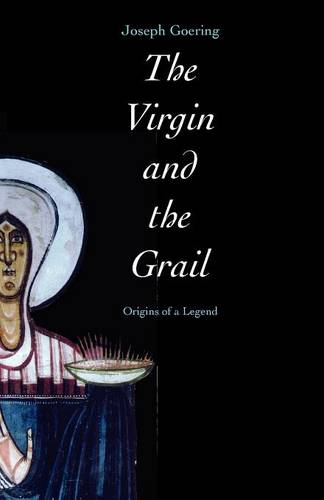 The Virgin and the Grail: Origins of a Legend (Paperback)