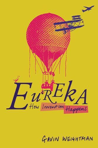Eureka: How Invention Happens (Hardback)
