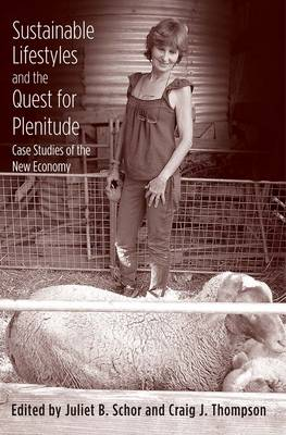 Sustainable Lifestyles and the Quest for Plenitude: Case Studies of the New Economy (Paperback)