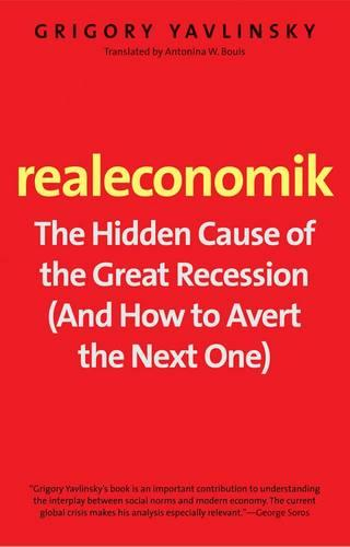 Realeconomik: The Hidden Cause of the Great Recession (Paperback)