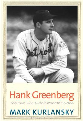 Hank Greenberg: The Hero Who Didn't Want to Be One (Paperback)