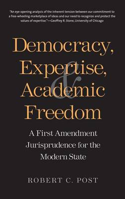 Democracy, Expertise, and Academic Freedom: A First Amendment Jurisprudence for the Modern State (Paperback)