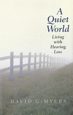 A Quiet World: Living with Hearing Loss (Paperback)