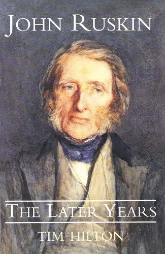 John Ruskin: The Later Years (Paperback)