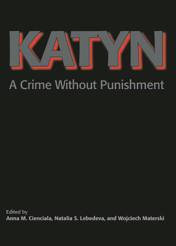 Katyn: A Crime Without Punishment (Paperback)