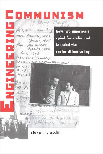 Engineering Communism: How Two Americans Spied for Stalin and Founded the Soviet Silicon Valley (Paperback)