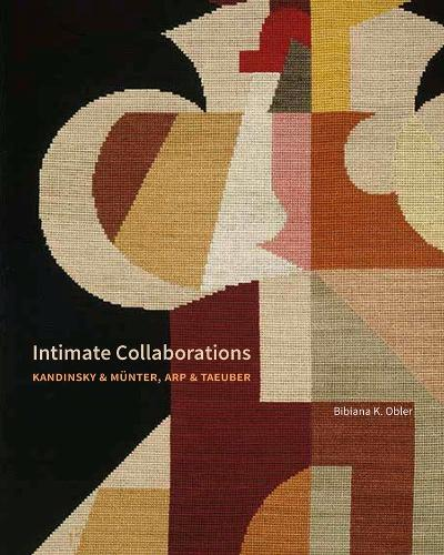 Intimate Collaborations: Kandinsky and Munter, Arp and Taeuber (Hardback)