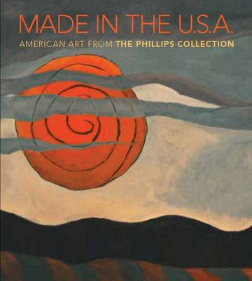 Made in the U.S.A.: American Art from The Phillips Collection, 1850-1970 (Paperback)