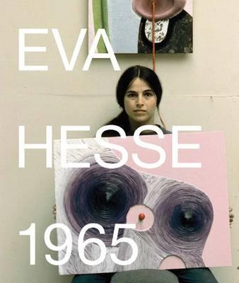 Eva Hesse 1965 (Hardback)