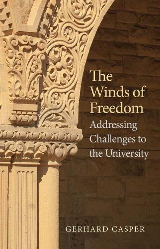 The Winds of Freedom: Addressing Challenges to the University (Hardback)