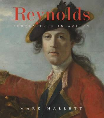 Reynolds: Portraiture in Action - Studies in British Art (Hardback)
