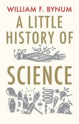 A Little History of Science - Little Histories (Paperback)