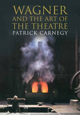 Wagner and the Art of the Theatre (Paperback)